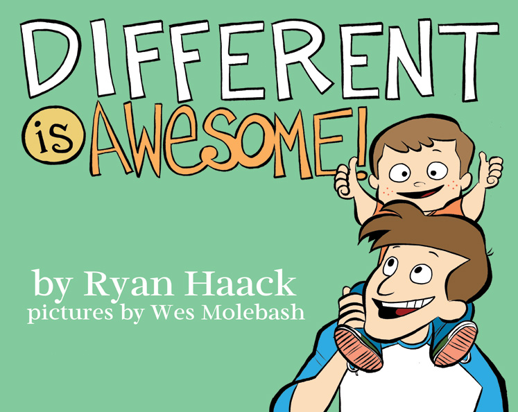 Different is Awesome book cover with illustration by Wes Molebash of a white adult with a white toddler sitting on their shoulders.